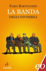 La banda degli invisibili ebook by Kobo.Web.Store.Products.Fields.ContributorFieldViewModel