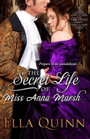 The Secret Life of Miss Anna Marsh ebook by Ella Quinn