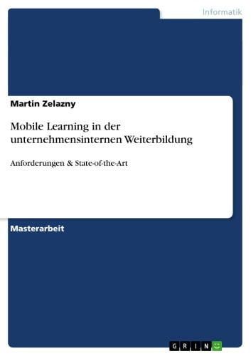 Mobile Learning in der unternehmensinternen Weiterbildung - Anforderungen & State-of-the-Art ebook by Martin Zelazny