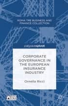Corporate Governance in the European Insurance Industry ebook by O. Ricci