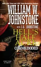Cold-Blooded ebook by William W. Johnstone, J.A. Johnstone