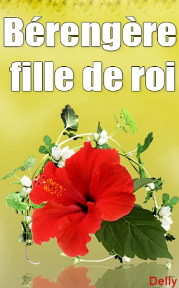 Bérengère fille de roi ebook by DELLY