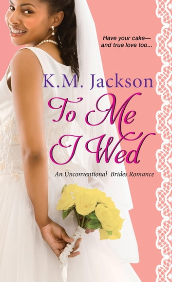 To Me I Wed ebook by K.M. Jackson