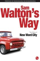 Sam Walton's Way ebook by The Editors of New Word City