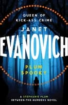 Plum Spooky - A laugh-out-loud Stephanie Plum adventure ebook by Janet Evanovich