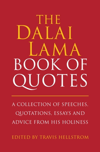 The Dalai Lama Book Of Quotes Ebook By Travis Hellstrom