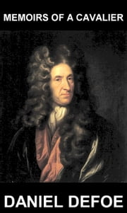 Memoirs of a Cavalier [com Glossário em Português] ebook by Daniel Defoe,Eternity Ebooks