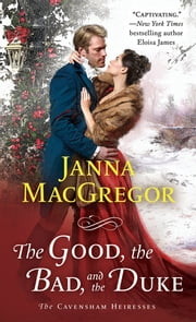 The Good, the Bad, and the Duke ebook by Janna MacGregor