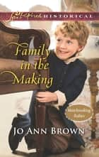 Family in the Making - A Clean & Wholesome Regency Romance ebook by Jo Ann Brown