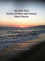 My Best 2012 Science Fiction and Fantasy Short Stories ebook by Nikki Futures