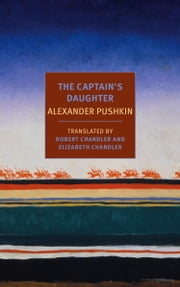 The Captain's Daughter ebook by Alexander Pushkin,Robert Chandler,Elizabeth Chandler