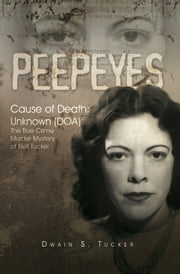 Peepeyes ebook by Dwain S. Tucker