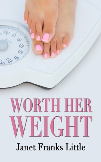 Worth Her Weight ebook by Janet Franks Little
