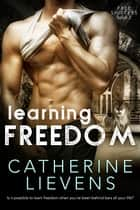 Learning Freedom ebook by Catherine Lievens
