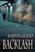 Backlash ebook by Karyn  Good