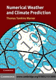 Numerical Weather and Climate Prediction ebook by Warner, Thomas Tomkins