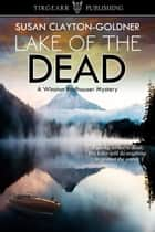 Lake of the Dead ebook by Susan Clayton-Goldner