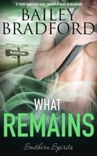 What Remains ebook by Bailey Bradford