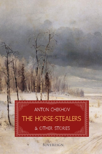The Horse-Stealers and Other Stories ebook by Anton Chekhov