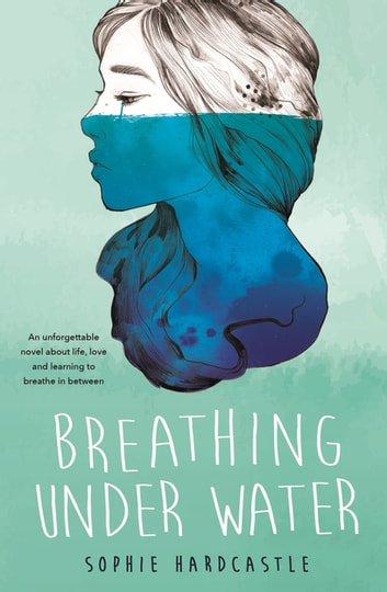 Breathing Under Water ebook by Sophie Hardcastle