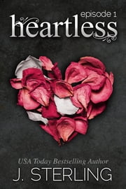 Heartless - Episode #1 ebook by J. Sterling
