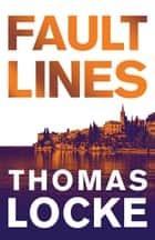 Fault Lines ebook by Thomas Locke