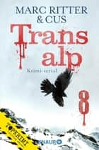 Transalp 8 - Ein digitaler Rätselkrimi ebook by Marc Ritter, CUS