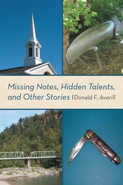 Missing Notes, Hidden Talents, and Other Stories ebook by Donald F. Averill