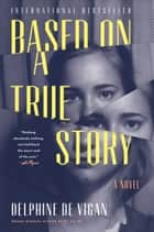 Based on a True Story ebook by Delphine de Vigan, Mr George Miller