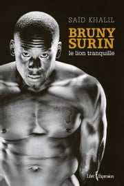 Bruny Surin - Le lion tranquille ebook by Kobo.Web.Store.Products.Fields.ContributorFieldViewModel