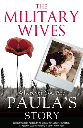 The Military Wives: Wherever You Are – Paula's Story ebook by The Military Wives