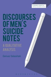 Discourses of Men's Suicide Notes - A Qualitative Analysis ebook by Dariusz Galasinski