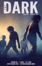 The Dark Issue 39 - The Dark, #39 ebook by L Chan, A.C. Wise, Steve Rasnic Tem,...