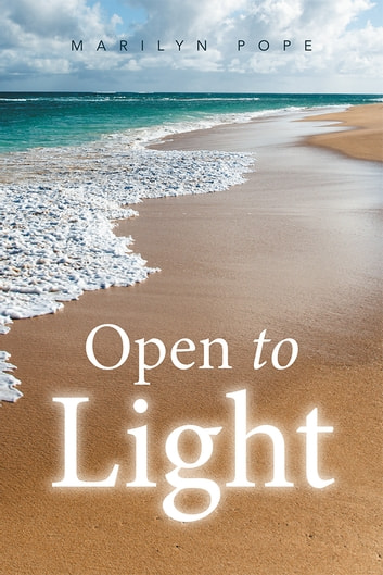 Open to Light ebook by Marilyn Pope