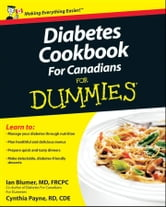 Diabetes Cookbook For Canadians For Dummies ebook by Blumer, Ian