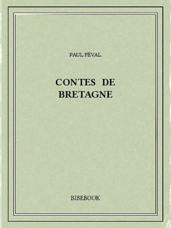 Contes de Bretagne ebook by Paul Féval