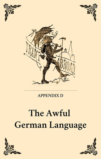 awful german language essay German: not awful anymore by: maya aviram (kt1) subject:  in which i came across his essay about 'the awful german language.