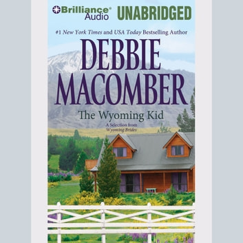 Wyoming Kid, The: A Selection from Wyoming Brides audiobook by Debbie Macomber