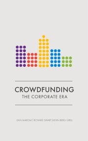 Crowdfunding - The Corporate Era ebook by Dan Marom,Richard Swart, Ph.D,Kevin Berg Grell, Ph.D