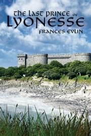 The Last Prince of Lyonesse ebook by Evlin, Frances