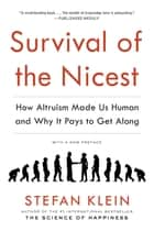 Survival of the Nicest ebook by Stefan Klein,David Dollenmayer