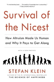Survival of the Nicest - How Altruism Made Us Human and Why It Pays to Get Along ebook by Stefan Klein,David Dollenmayer
