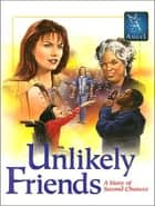 Touched By An Angel: Unlikely Friends - Unlikely Friends ebook by Martha Williamson