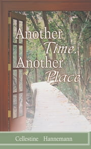 Another Time, Another Place ebook by Cellestine Hannemann
