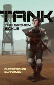 Tank: The Broken Sickle ebook by Christopher Blankley