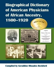 Biographical Dictionary of American Physicians of African Ancestry, 1800-1920 ebook by Beckford, Geraldine Rhoades