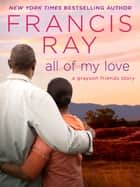 All of My Love ekitaplar by Francis Ray