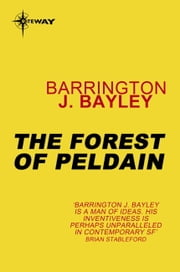 The Forest of Peldain ebook by Barrington J. Bayley