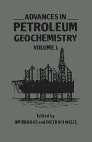 Advances in Petroleum Geochemistry: Volume 1 ebook by Brooks, Jim
