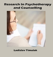 Research in Psychotherapy and Counselling ebook by Ladislav Timulak